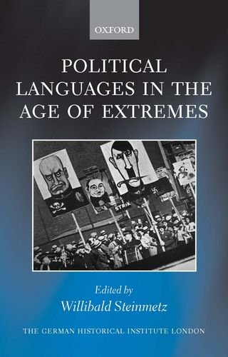 9780199602964: Political Languages in the Age of Extremes (Studies of the German Historical Institute, London)