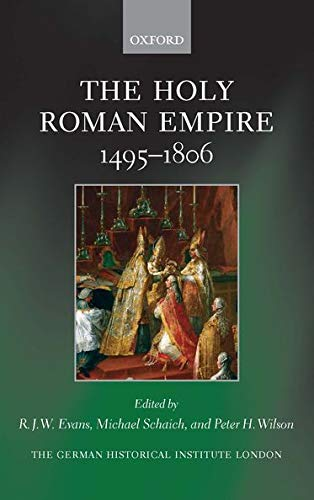 9780199602971: The Holy Roman Empire 1495-1806 (Studies of the German Historical Institute London)