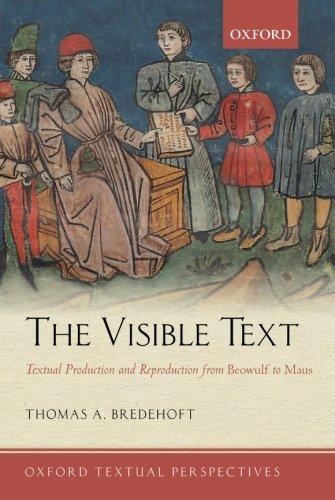 9780199603152: The Visible Text: Textual Production and Reproduction from Beowulf to Maus (Oxford Textual Perspectives)