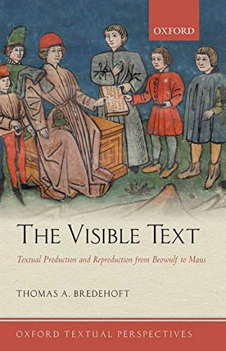 9780199603169: The Visible Text: Textual Production and Reproduction from Beowulf to Maus (Oxford Textual Perspectives)
