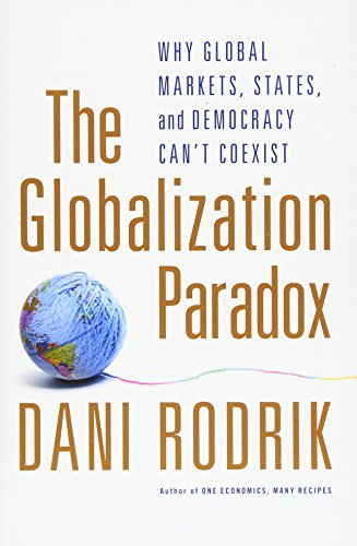 9780199603336: The Globalization Paradox: Why Global Markets, States, and Democracy Can't Coexist