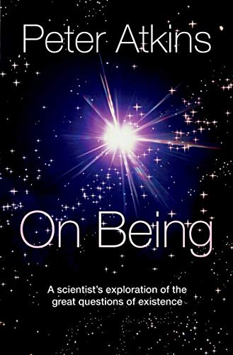 9780199603367: On Being: A Scientist's Exploration of the Great Questions of Existence
