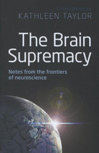 9780199603374: The Brain Supremacy: Notes from the Frontiers of Neuroscience
