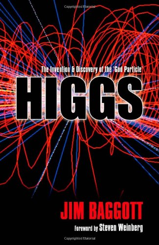 Higgs: The Invention and Discovery of the: Baggott, Jim