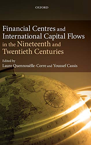 9780199603503: Financial Centres and International Capital Flows in the Nineteenth and Twentieth Centuries