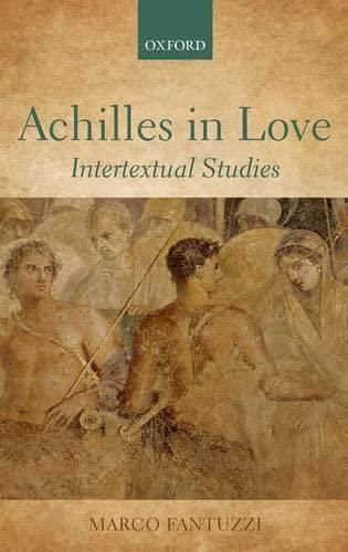 9780199603626: Achilles in Love: Intertextual Studies