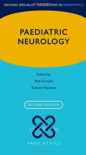 Paediatric Neurology (Oxford Specialist Handbooks in Paediatrics): Forsyth, Rob; Newton, Richard W.