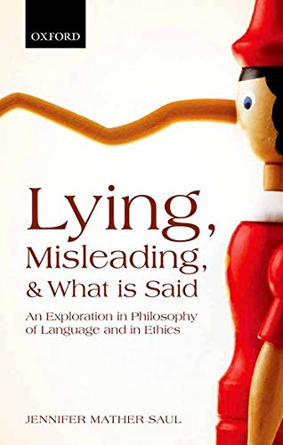 9780199603688: Lying, Misleading, and What is Said: An Exploration in Philosophy of Language and in Ethics