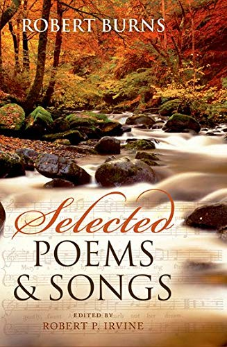 Selected Poems and Songs (Oxford World's Classics) (0199603928) by Robert R. Burns; Robert P. Irvine