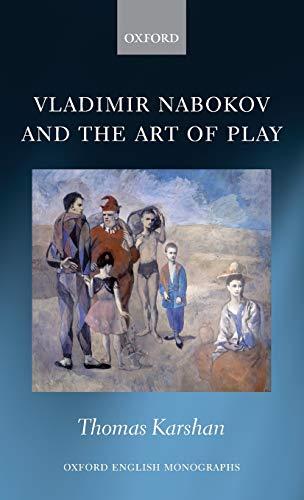 9780199603985: Vladimir Nabokov and the Art of Play (Oxford English Monographs)