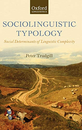 9780199604340: Sociolinguistic Typology: Social Determinants of Linguistic Complexity (Oxford Linguistics)
