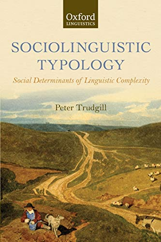 9780199604357: Sociolinguistic Typology: Social Determinants of Linguistic Complexity (Oxford Linguistics)