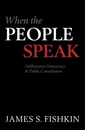 9780199604432: When the People Speak: Deliberative Democracy and Public Consultation
