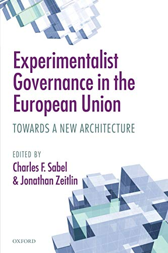 9780199604494: Experimentalist Governance in the European Union: Towards a New Architecture