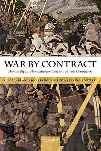 9780199604555: War by Contract: Human Rights, Humanitarian Law, and Private Contractors