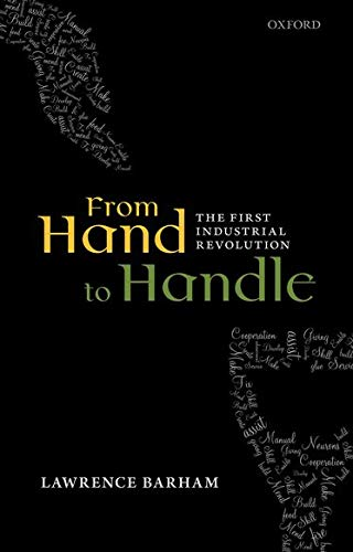 9780199604715: From Hand to Handle: The First Industrial Revolution