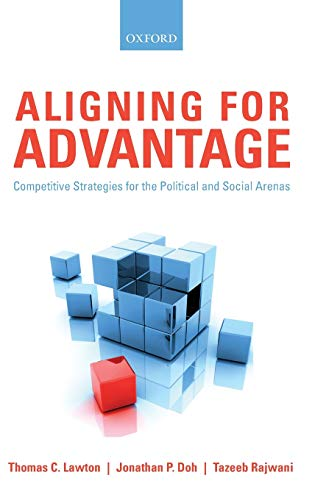 9780199604746: Aligning for Advantage: Competitive Strategies for the Political and Social Arenas