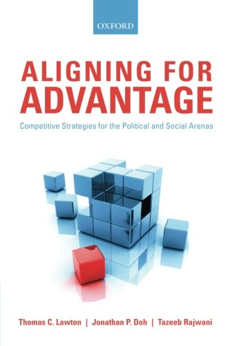 9780199604753: Aligning for Advantage: Competitive Strategies for the Political and Social Arenas