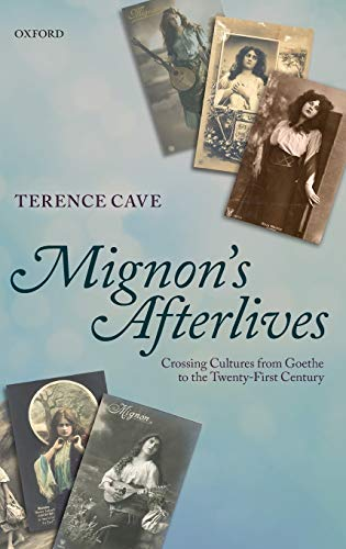 9780199604807: Mignon's Afterlives: Crossing Cultures from Goethe to the Twenty-First Century