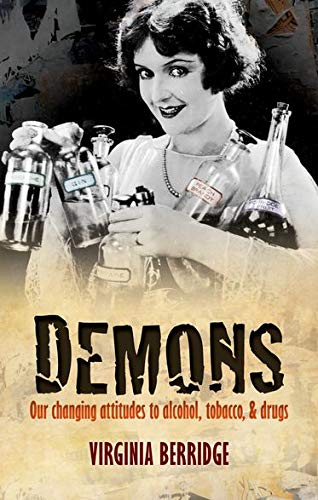 9780199604982: Demons: Our changing attitudes to alcohol, tobacco, and drugs