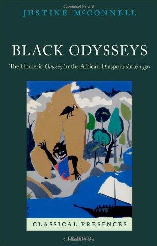 9780199605002: Black Odysseys: The Homeric Odyssey in the African Diaspora since 1939 (Classical Presences)