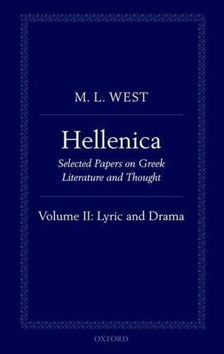 Hellenica. Volume II: Lyric and Drama.: WEST, M. L.,