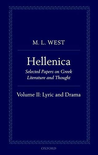 9780199605026: Hellenica: Volume II: Lyric and Drama: 2 (Hellenica: Selected Papers on Greek Literature and Thought)