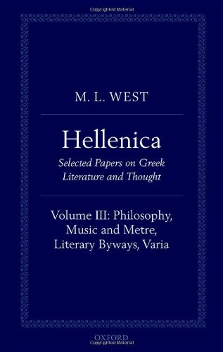 9780199605033: Hellenica: Volume III: Philosophy, Music and Metre, Literary Byways, Varia