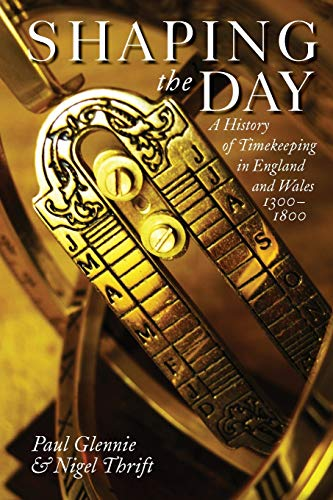 9780199605125: Shaping the Day: A History of Timekeeping in England and Wales 1300-1800