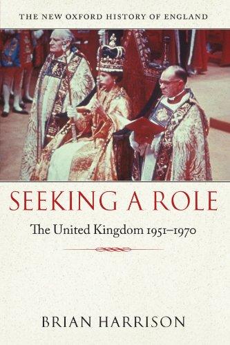 9780199605132: Seeking a Role: The United Kingdom 1951 - 1970 (New Oxford History of England)