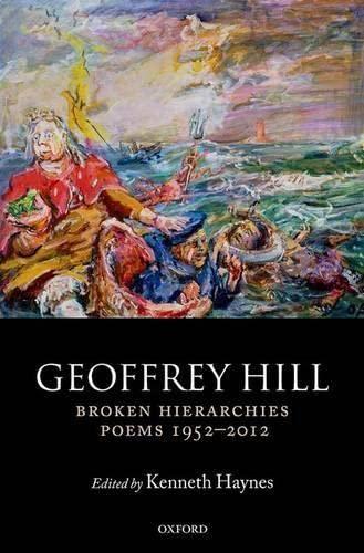 9780199605897: Broken Hierarchies: Poems 1952-2012