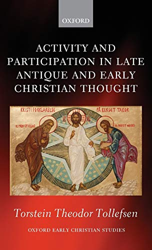 9780199605965: Activity and Participation in Late Antique and Early Christian Thought (Oxford Early Christian Studies)