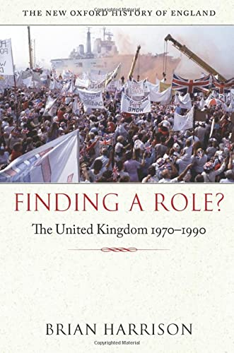 9780199606122: Finding a Role?: The United Kingdom 1970-1990 (New Oxford History of England)