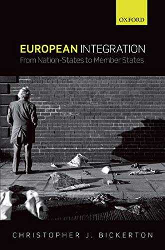 9780199606252: European Integration: From Nation-States to Member States