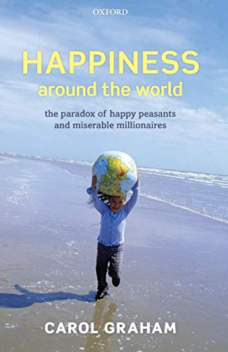 9780199606283: Happiness Around the World: The Paradox of Happy Peasants and Miserable Millionaires