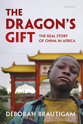 9780199606290: The Dragon's Gift: The Real Story of China in Africa