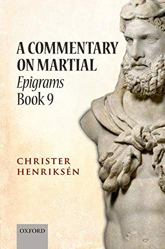 A Commentary on Martial: Epigrams Book 9: Christer Henriksà n