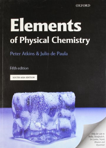 Elements of Physical Chemistry, (Fifth Edition): Julio De Paula,Peter Atkins