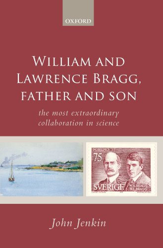 9780199606702: William and Lawrence Bragg, Father and Son: The Most Extraordinary Collaboration in Science