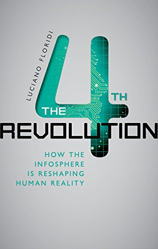 9780199606726: The Fourth Revolution: How the Infosphere is Reshaping Human Reality