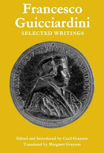 9780199607679: Francesco Guicciardini: Selected Writings (Oxford Library of Italian Classics)