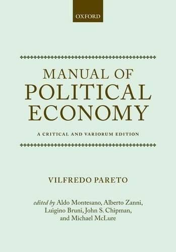 Manual of Political Economy: A Critical and: Vilfredo Pareto