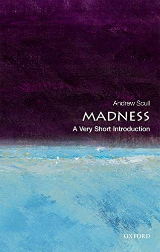 9780199608034: Madness: A Very Short Introduction (Very Short Introductions)
