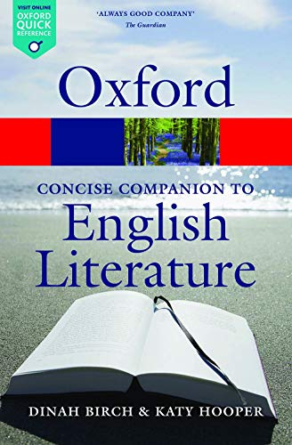 The Concise Oxford Companion to English Literature (Oxford Quick Reference) (0199608210) by Birch, Dinah; Hooper, Katy