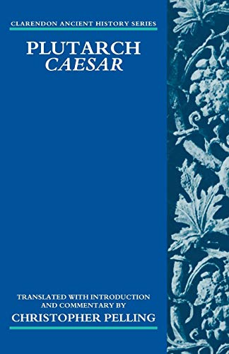 Plutarch Caesar. Translated with an Introduction and Commentary.: PELLING, C.,