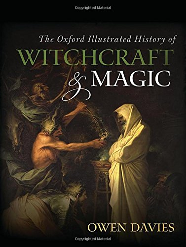 9780199608447: The Oxford Illustrated History of Witchcraft and Magic