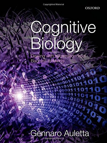 9780199608485: Cognitive Biology: Dealing with Information from Bacteria to Minds