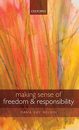 9780199608560: Making Sense of Freedom and Responsibility
