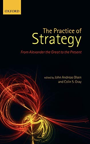 9780199608638: The Practice of Strategy: From Alexander the Great to the Present