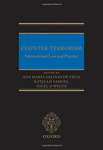 9780199608928: Counter-Terrorism: International Law and Practice